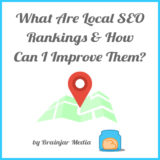 What Are Local SEO Rankings & How Can I Improve Them?