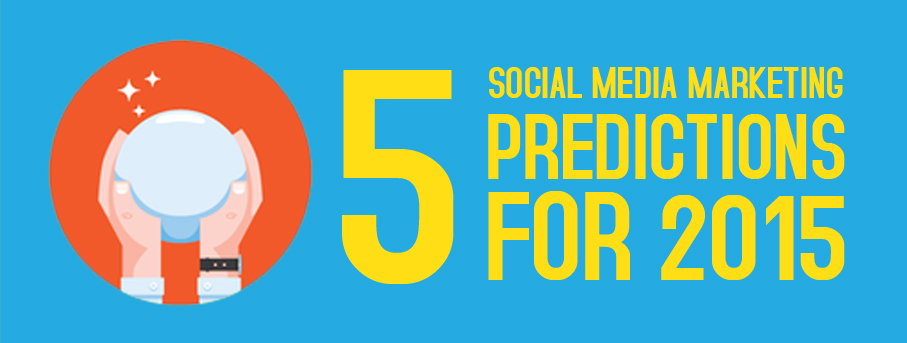 5 Social media marketing predictions for 2015